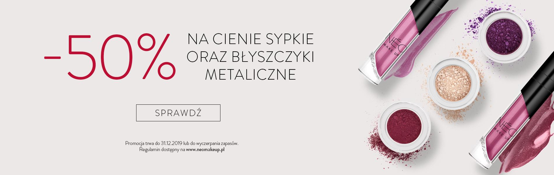 Promocja -50% na cienie sypkie i błyszczyk metaliczny